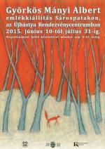 Györkös Mányi Albert emlékkiállítás Sárospatakon – plakát