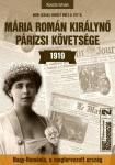 Koszta István: Mária román királynő párizsi követsége – 1919
